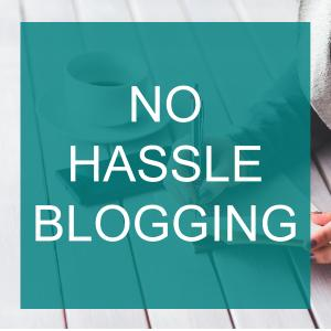 No Hassle Blogging for Small Business